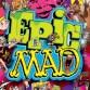 Epic Mad